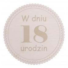 Drewniany kapselek dekoracyjny W dniu 18 urodzin