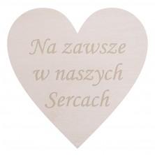 Drewniana tabliczka grawerowana Na zawsze w naszych Sercach